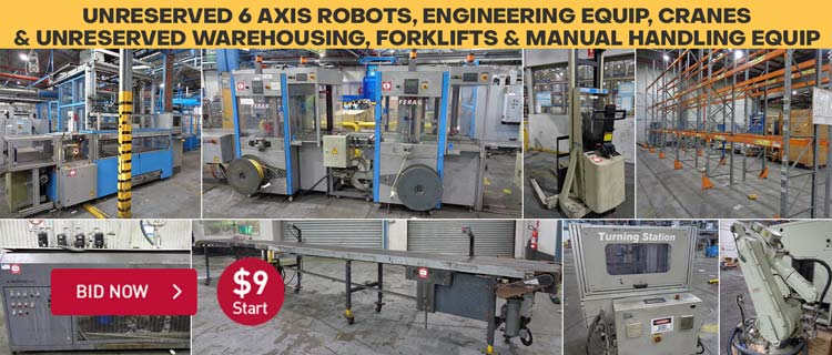 Unreserved 6 Axis Robots, Engineering Equip, Cranes & Unreserved Warehousing, Forklifts & Manual Handling Equip