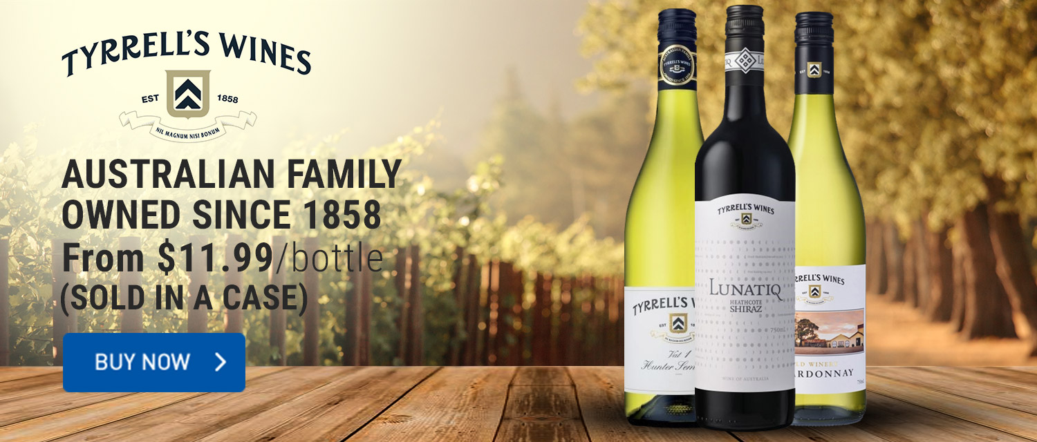 Tyrrell's Australian Family Owned since 1858.From $11.99/Bottle (sold in a case)