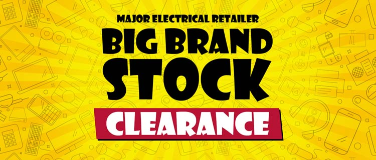 Major Electrical Retailer Big Brand Stock Clearance