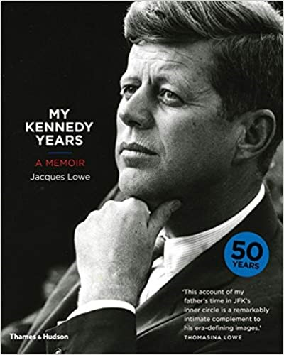 JACQUES LOWE, My Kennedy Years : A Memoir Hardcover. Buyers Note - Discount